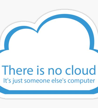 There is no cloud! Sticker