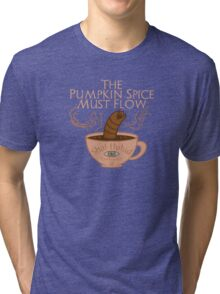The Pumpkin Spice Must Flow Tri-blend T-Shirt