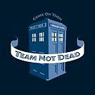 Team Not Dead by phantomssiren