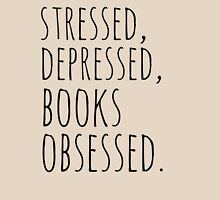 stressed, depressed, BOOKS obsessed #black Womens Fitted T-Shirt