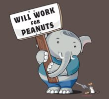 Will Work for Peanuts! by crazybeakz