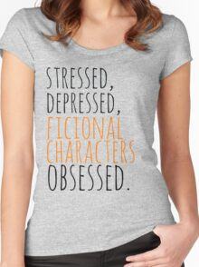 stressed, depressed, FICTIONAL CHARACTERS obsessed #black Women's Fitted Scoop T-Shirt