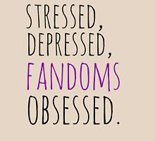 stressed, depressed, FANDOMS obsessed #black T-Shirt