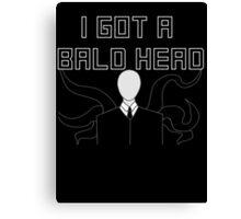Slender Man Got A Bald Head Canvas Print