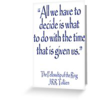 J.R.R Tolkien, All we have to decide...The Fellowship of the Ring Greeting Card
