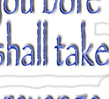Tolkien, 'I warn you, if you bore me, I shall take my revenge' Sticker