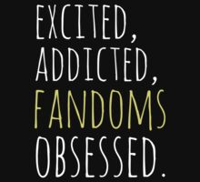 excited, addicted, FANDOMS osessed #black by FandomizedRose