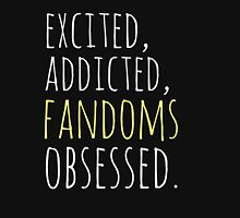excited, addicted, FANDOMS osessed #black Womens Fitted T-Shirt