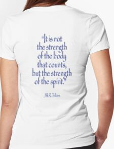"Tolkien, ""It is not the strength of the body that counts, but the strength of the spirit."" T-Shirt"
