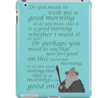 The Hobbit Gandalf Good Morning iPad Case/Skin