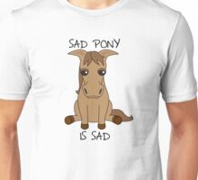 Sad Pony Is Sad Unisex T-Shirt