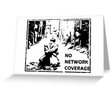 NO NETWORK COVERAGE  Greeting Card