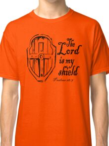 THE LORD IS MY SHIELD Classic T-Shirt