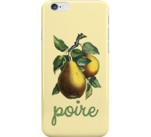 Poire - French for Pear iPhone Case/Skin