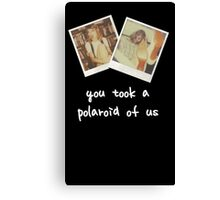 You Took A Polaroid Of Us (White letters) Canvas Print