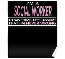 I'M A SOCIAL WORKER TO SAVE TIME, LET'S ASSUME THAT I'M NEVER WRONG Poster