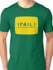 ! FAIL ! Unisex T-Shirt