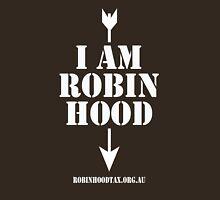 I am Robin Hood Unisex T-Shirt