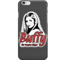 Buffy Summers: One Girl in All the World iPhone Case/Skin