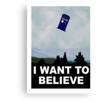 """I Want To Believe"" Police Public Call Box version.  Canvas Print"