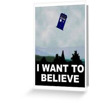 """I Want To Believe"" Police Public Call Box version.  Greeting Card"