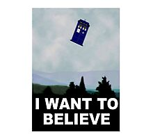"""""""I Want To Believe"""" Police Public Call Box version.  Photographic Print"""