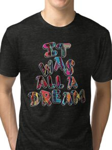 NOTORIOUS B.I.G. IT WAS ALL A DREAM GRAPHIC T SHIRT Tri-blend T-Shirt