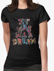NOTORIOUS B.I.G. IT WAS ALL A DREAM GRAPHIC T SHIRT Womens Fitted T-Shirt