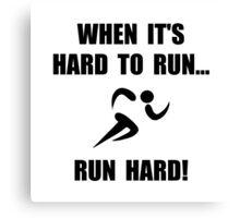 Run Hard Canvas Print