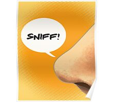 Sniff sniff! Poster