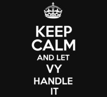 Keep calm and let Vy handle it! by DustinJackson