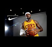 LeBron James - Strive for greatness by JelloR