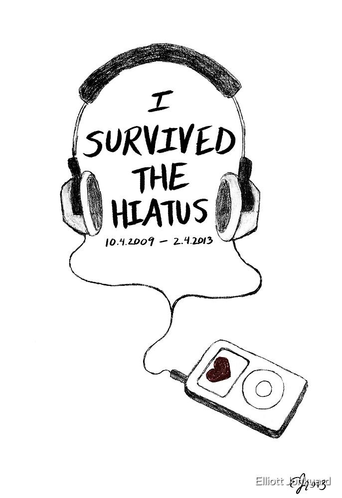 Survived The Hiatus by Elliott Junkyard