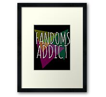fandoms addict #2 Framed Print