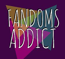fandoms addict #2 by FandomizedRose