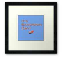 It's Sandwich Day! Framed Print