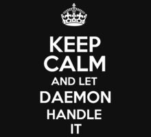 Keep calm and let Daemon handle it! by RonaldSmith