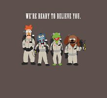 We're Ready to Believe You Unisex T-Shirt