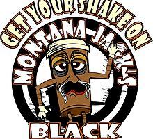 Montana Jack's Black Get Your Shake On by MontanaJack