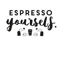 Espresso Yourself by hopealittle