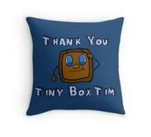 Thank You Tiny Box Tim   Markiplier   *NEW INCLUDED* Throw Pillow