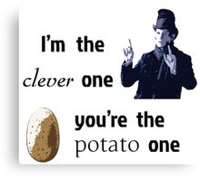 I'm the clever one, you're the potato one Canvas Print