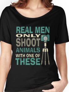 Real men only shoot with cameras Women's Relaxed Fit T-Shirt