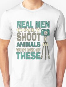 Real men only shoot with cameras Unisex T-Shirt