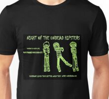 Night of the Undead Hipsters Unisex T-Shirt
