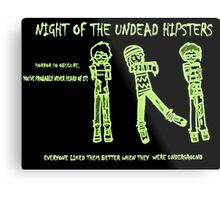 Night of the Undead Hipsters Metal Print