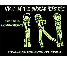 Night of the Undead Hipsters Photographic Print