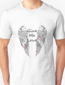 Give Me Love Unisex T-Shirt