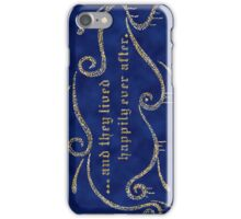 & They Lived Happily Ever After. iPhone Case/Skin