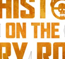 Die Historic on the Fury Road Sticker